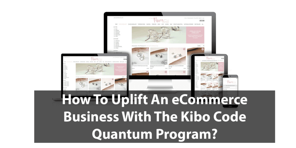 How To Uplift An eCommerce Business With The Kibo Code Quantum Program?