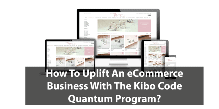 How-To-Uplift-An-eCommerce-Business-With-The-Kibo-Code-Quantum-Program